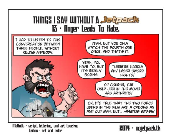 Things I Say Without A Jetpack 13 - Anger Leads To Hate
